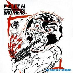 The Faith Bros The Country Of The Blind
